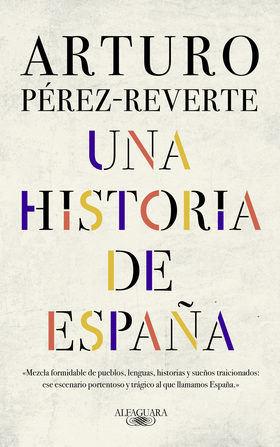 Arturo Pérez-Reverte recopila en 'Una historia de España' sus artículos de los ultimos años