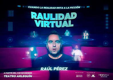 Raúl Pérez estrena 'Raulidad Virtual', su segundo y nuevo espectáculo