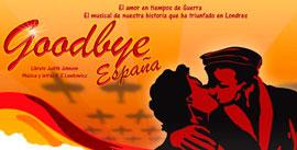 Goodbye, España. El musical