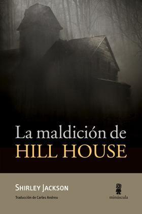 La editorial Minúscula acaba de publicar una nueva traducción de la novela 'La maldición de Hill House'.