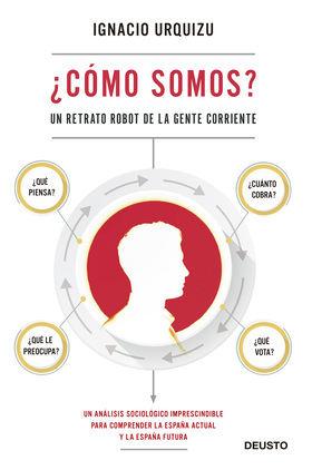 El sociólogo Iñaki Urquizu publica un análisis imprescindible para entender cómo somos